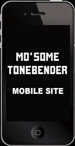 MO'SOME TONEBENDER MOBILE SITE